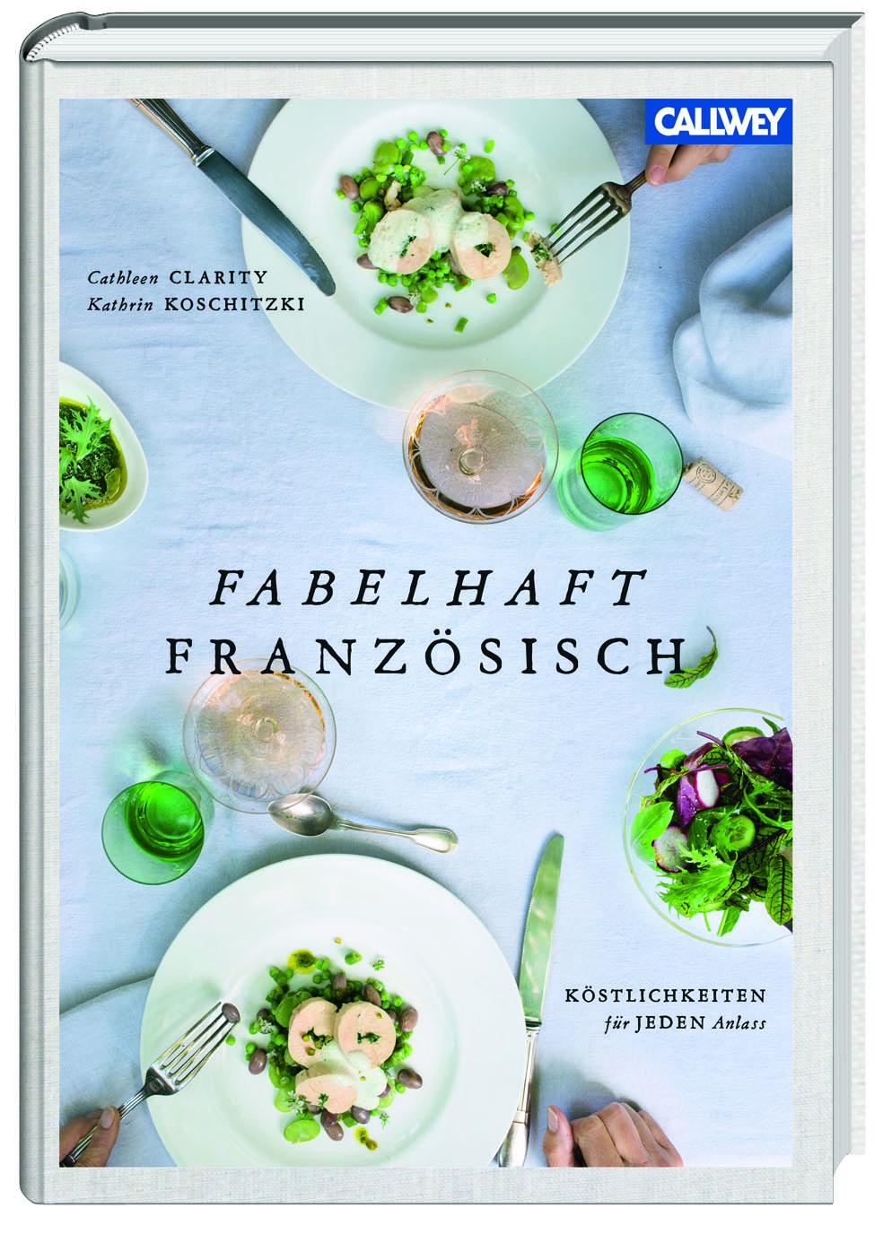 Fabelhaft Französisch (Callway) von Cathleen Clarity (Autor) und Kathrin Koschitzki (Fotograf), um 36 Euro